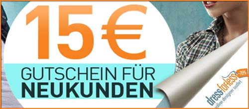 Dress for less - 15,- EUR Neukunden-Gutschein